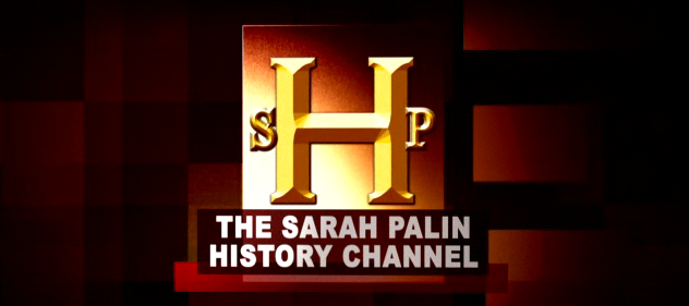 The Sarah Palin History Channel