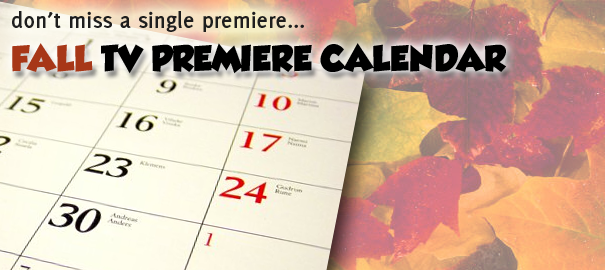 Get Ready for Fall TV With Our Premiere Calendar