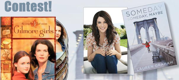 Win Lauren Graham's Someday, Someday, Maybe and Gilmore Girls S1!